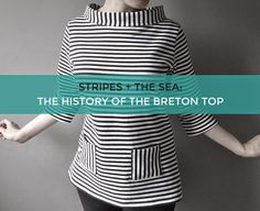 Tilly and the Buttons: Stripes and the Sea: The History of the Breton Top