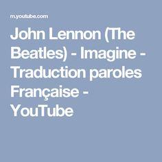 John Lennon (The Beatles) - Imagine - Traduction paroles Française - YouTube