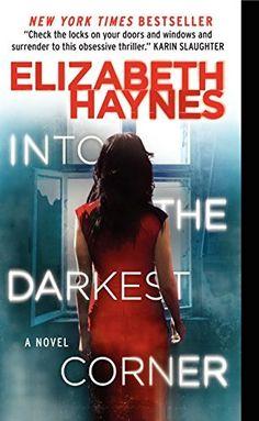 Into the Darkest Corner: A Novel by Elizabeth Haynes, http://www.amazon.com/dp/0062239422/ref=cm_sw_r_pi_dp_x_H4lszbQ7P5R4G