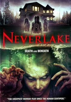 "Upcoming horror movie ""Neverlake"" 2014 Please ReTweet More info: fb.me/HorrorMoviesList #horrormovies"