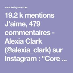 "19.2 k mentions J'aime, 479 commentaires - Alexia Clark (@alexia_clark) sur Instagram : ""Core Work 1. 10 reps each side 2. 5 reps each side 3. 30seconds each side 4. 10 reps each way…"""