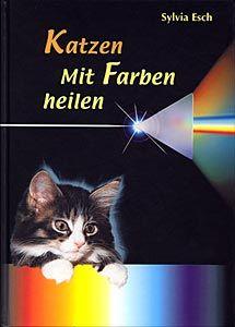 »Katzen - Mit Farben heilen« | Sachbuch von Sylvia Esch-Völkel; Hardcover