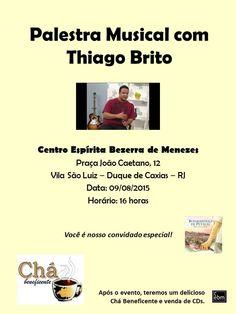 CEBM Convida para a Palestra Musical com Thiago Brito - Duque de Caxias - RJ - http://www.agendaespiritabrasil.com.br/2015/08/01/cebm-convida-para-a-palestra-musical-com-thiago-brito-duque-de-caxias-rj/