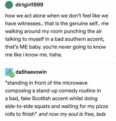 me singing songs in a bad soprano at the top of my lungs while performing dance - Floor Plants - Ideas of Floor Plants - me singing songs in a bad soprano at the top of my lungs while performing dance routines i made up in the kitchen: what the FUCK is up Funny Quotes, Funny Memes, Hilarious, Jokes, My Tumblr, Tumblr Funny, Lol, My Guy, Funny Posts
