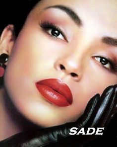 sade~my all time favorite have all her music