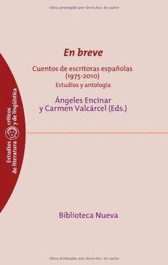 En breve cuentos de escritoras españolas (1975-2010)  estudios y antología /   Encinar, María Ángeles (Éditeur scientifique) Valcárcel Rivera, Carmen (Éditeur scientifique) http://bu.univ-angers.fr/rechercher/description?notice=000888776