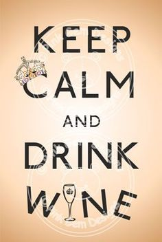 Keep calm and drink wine #WineQuotes