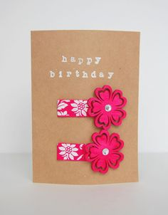 DIY hair clips -- on a birthday card also make a great gift!