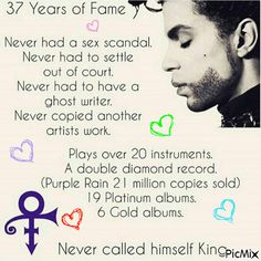 Prince O(+>  Over 37 years of Fame. Plays over 20 instruments. Never had  a Ghost Writer *Written over 100 number 1 hits for other artists. Double Diamond record album Purple Rain. Never called himself King. #gif hearts, #princefan
