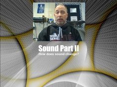 Sound Part 2 - How does sound change?