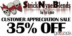 Here is a pretty good deal for us JUICE HEADS! Strick Nyne Blends is having a customer appreciation sale going on right now. Just use the coupon code... http://gotsmok.com