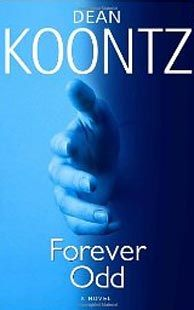 """Forever Odd: Book Two """"The dead don't talk. I don't know why."""" But they do try to communicate, with a short-order cook in a small desert town serving as their reluctant confidant"""" My all time favorite series by Koontz ^~^"""