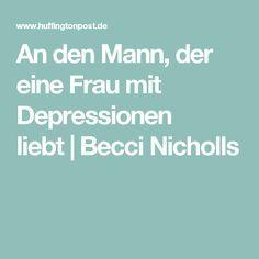 An den Mann, der eine Frau mit Depressionen liebt | Becci Nicholls