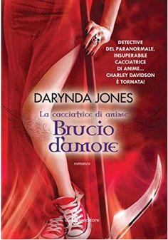 """Leggere Romanticamente e Fantasy Blog: Anteprima """"Brucio d'amore"""" di Darynda Jones, torna..."""