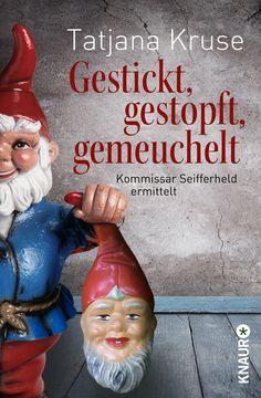 """""""Gestickt, gestopft, gemeuchelt"""", Knaur 2013"""