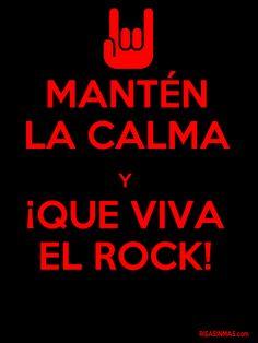 Mantén la calma y ¡Que viva el Rock!