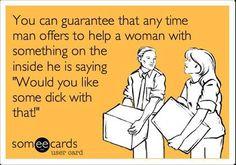 Lol single man helping single woman more often than not