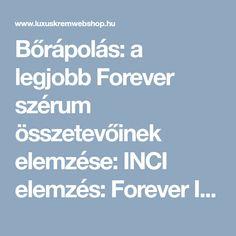 Bőrápolás: a legjobb Forever szérum összetevőinek elemzése: INCI elemzés: Forever Infinite Firming Serum - LUXUSKRÉMWEBSHOP KOZMETIKAI WEBÁRUHÁZ Aloe Vera, Aloe