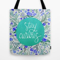 Stay Curious. by Cat Coquillette https://society6.com/product/stay-curious--navy--turquoise_bag?curator=themotivatedtype