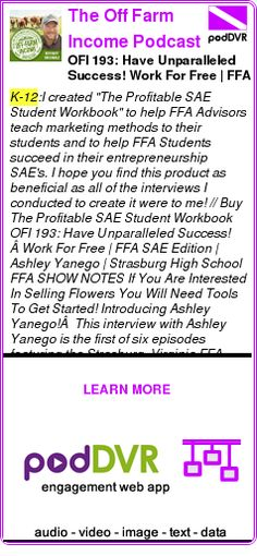 #K-12 #PODCAST  The Off Farm Income Podcast    OFI 193: Have Unparalleled Success!  Work For Free | FFA SAE Edition | Ashley Yanego | Strasburg High School FFA    LISTEN...  https://podDVR.COM/?c=e1c28d83-b9b6-4f5d-03d9-111f2e92a783