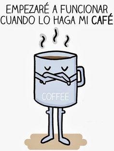 Empezaré a funcionar CUANDO lo haga mi café
