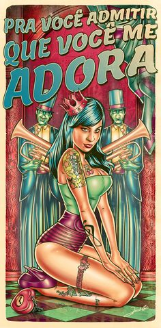 """pitty_poster_pinup By Renato Cunha translation""""for you to admite that you adore me"""""""
