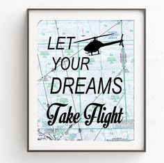 Helicopter Pilot Gift Decor Let Your Dreams Take Flight Aviation Quotes, Aviation Decor, Great Inspirational Quotes, Motivational, Helicopter Pilots, Coupon, Pilot Gifts, Map Art, Graduation Gifts