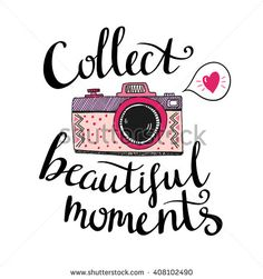 Retro photo camera with stylish lettering - Collect beautiful moments. Vector hand drawn illustration. Print for your design.