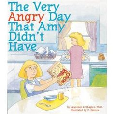 The Very Angry Day That Amy Didn't Have Book Ages: 4-10. By Lawrence E. Shapiro, Ph.D. and illustrated by C. Brenna. Margaret and Amy are two girls in the same class who are coincidentally both having a very difficult day. While Amy finds ways to solve the various problems she encounters, Margaret always makes things worse by her reactions. This simple but poignant book is an excellent tool to help young children learn alternatives to getting angry.