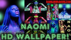 NAOMI HD WALLPAPER, FEEL THE GLOW! – RumblingRumors