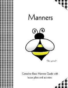 Basic Manners workbook including Lesson, Try This! Activity, Practice Suggestions, Art Project including masters, and a Sing a Song Idea.This w...