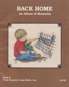 Back Home An Album of Memories, Country Cross Stitch Inc. Pattern Book 6 OOP