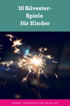 10 Silvester-Spiele für Kinder Partys, Blog, Flowers, Movie Posters, Movies, Funny Games, Games For Kids, Young Adults, Film Poster
