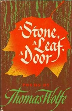 thomas wolfe writings   book cover of A Stone, A Leaf, A Door