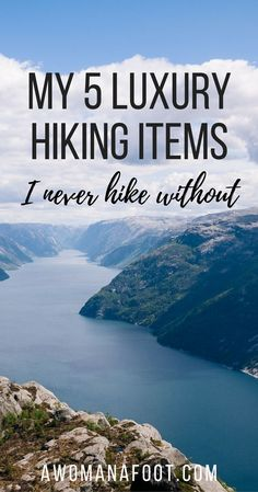 I strongly advise to only take what you need to lighten up your load. BUT there are 5 hiking items I don't exactly 'need' but always take with me - my luxury hiking items! What are yours? #Hiking | #camping | #gear | Hiking advice | #giftIdeas | awomanafoot.com