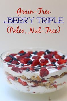 My Grain-Free Berry Trifle is dairy-free nut-free and is the perfect patriotic addition to your BBQ! Paleo Sweets, Paleo Dessert, Gluten Free Desserts, Healthy Desserts, Dessert Recipes, Trifle Desserts, Nut Free, Grain Free, Dairy Free