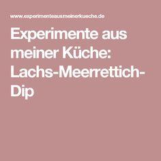 Experimente aus meiner Küche: Lachs-Meerrettich-Dip