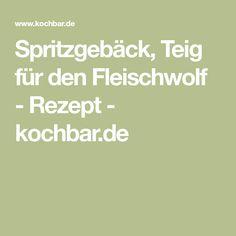 Spritzgebäck, Teig für den Fleischwolf - Rezept - kochbar.de