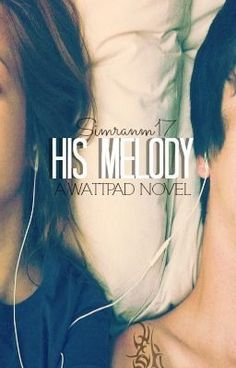 "Lees ""His Melody - Part I"" #wattpad #romantiek"
