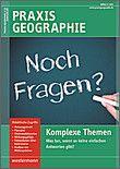 Zwei sperrige Begriffe erfassen den Inhalt dieser Themenausgabe: Komplexität und Kontroversität. Viele Probleme, die wir im Geographieunterricht behandeln, weisen diese Eigenschaften auf. Globale…