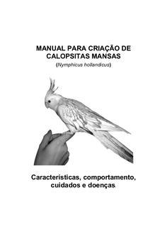 MANUAL PARA CRIAÇÃO DE CALOPSITAS MANSAS (Nymphicus hollandicus)  Características, comportamento, cuidados e doenças.