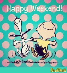 Weekends! ...