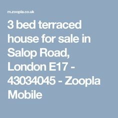 3 bed terraced house for sale in Salop Road, London E17 - 43034045 - Zoopla Mobile