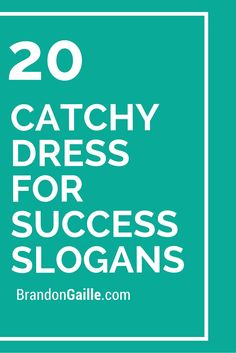 20 catchy dress for success slogans