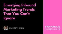 2017 has been an interesting year for the digital marketing industry and several significant inbound marketing trends emerged as well. Here are some inbound marketing trends that we feel will continue in 2018 and beyond. The post %Emerging Inbound Marketing Trends That You Can't Ignore% appeared first on %Inovaticus%.