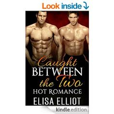 ROMANCE: Caught Between the Two (Stepbrother and Billionaire Menage Romance) (New Adult Fantasy Short Stories) - Kindle edition by Elisa Elliot. Literature & Fiction Kindle eBooks @ Amazon.com.