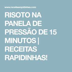 RISOTO NA PANELA DE PRESSÃO DE 15 MINUTOS | RECEITAS RAPIDINHAS!