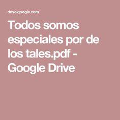 Todos somos especiales por de los tales.pdf - Google Drive