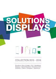 SOLUTIONS DISPLAYS COLLECTION 2015 - 2016 Enrouleurs • Murs d'images • PLV •…