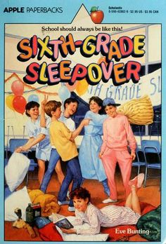 Sixth-Grade Sleepover. A Scholastic Book Fair purchase. Slumber Parties, Sleepover, Eve Bunting, Back In My Day, Sixth Grade, Got Books, Coming Of Age, Book Recommendations, Book Worms